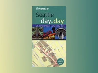 Frommer's Seattle Day by Day av Beth Taylor
