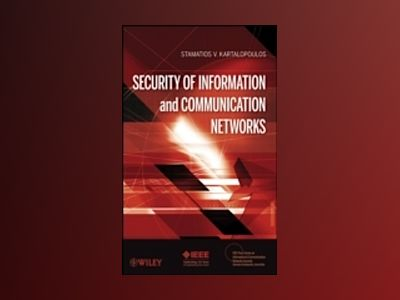 Security of Information and Communication Networks av Stamatios V. Kartalopoulos