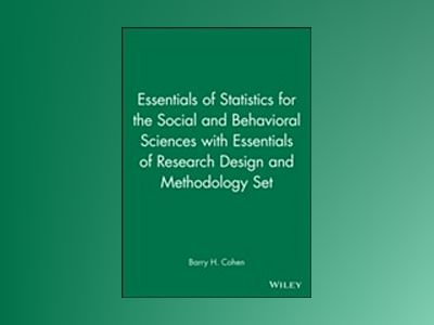 Essentials of Statistics for the Social and Behavioral Sciences with Essent av Barry H. Cohen