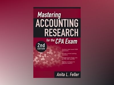 Mastering Accounting Research for the CPA Exam, 2nd Edition av A. Feller