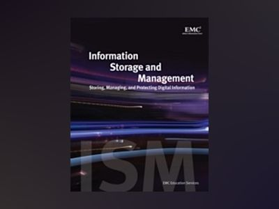 Information Storage and Management: Storing, Managing, and Protecting Digit av EMC