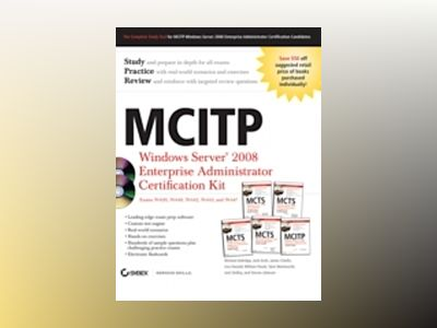 MCITP: Windows Server 2008 Enterprise Administrator Certification Kit av Michael Aldridge
