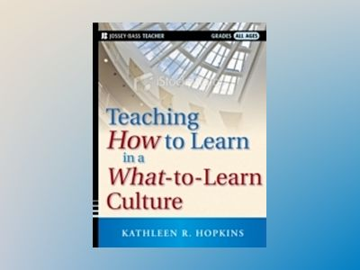 Teaching How to Learn in a What-to-Learn Culture av Kathleen R. Hopkins