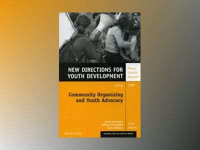 Community Organizing and Youth Advocacy: New Directions for Youth Developme av YD