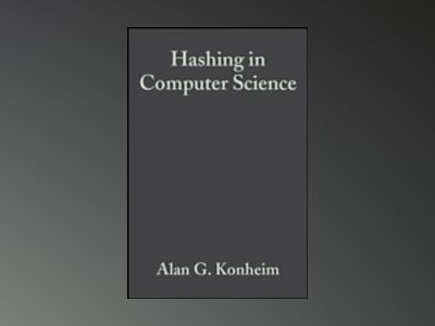 Hashing in Computer Science: Fifty Years of Slicing and Dicing av Alan G. Konheim