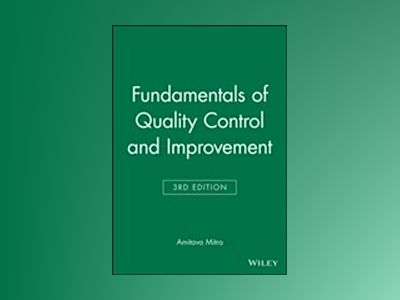 Fundamentals of Quality Control and Improvement, Set, 3rd Edition av Amit Mitra