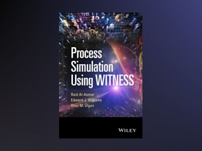 Process Simulation Using WITNESS: Including Lean and Six-Sigma Applications av Raid Al-Aomar