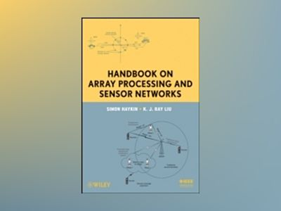 Handbook on Array Processing and Sensor Networks av Simon Haykin