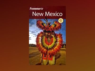 Frommer's New Mexico, 10th Edition av Lesley S. King