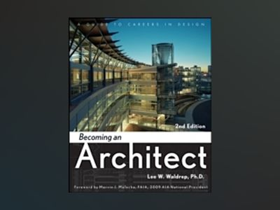 Becoming an Architect: A Guide to Careers in Design, 2nd Edition av Lee W. Waldrep