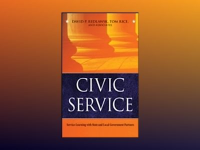 Civic Service: Service-Learning with State and Local Government Partners av David P. Redlawsk