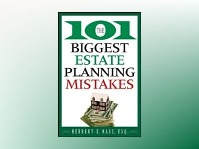 The 101 Biggest Estate Planning Mistakes av Herbert E. Nass