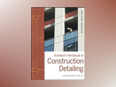 Architect's Handbook of Construction Detailing, 2nd Edition av David Kent Ballast