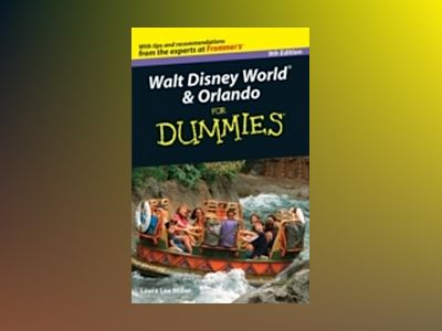 Walt Disney World Orlando For Dummies, 9th Edition av Laura Lea Miller