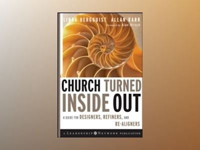 Church Turned Inside Out: A Guide for Designers, Refiners, and Re-Aligners av Linda Bergquist