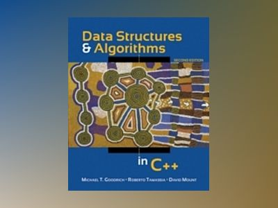 Data Structures and Algorithms in C++, 2nd Edition av Michael T. Goodrich