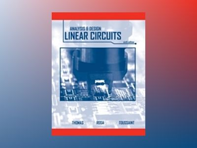 The Analysis and Design of Linear Circuits, 6th Edition av Roland E. Thomas