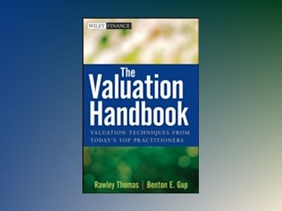 The Valuation Handbook: Valuation Techniques from Today's Top Practitioners av Rawley Thomas