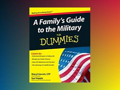 A Family's Guide to the Military For Dummies av Sheryl Garrett