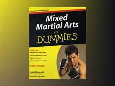 Mixed Martial Arts For Dummies av Frank Shamrock