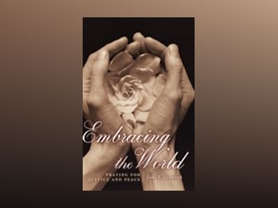Embracing the World: Praying for Justice and Peace av Jane Vennard