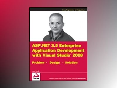 ASP.NET 3.5 Enterprise Application Development with Visual Studio 2008: Pro av Vincent Varallo