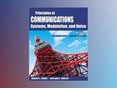 Principles of Communications, International Student Version, 6th Edition av Rodger E. Ziemer