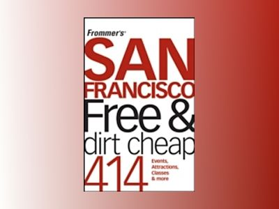 Frommer's San Francisco Free and Dirt Cheap av Matthew Richard Poole