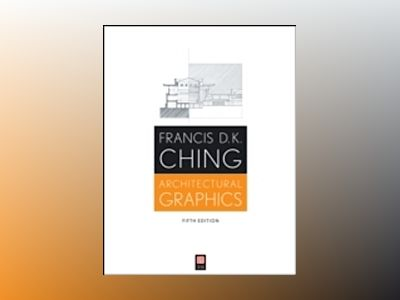 Architectural Graphics, 5th Edition av Francis D. Ching