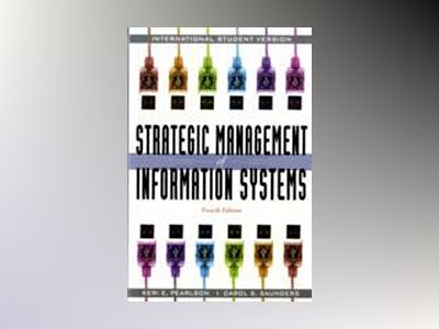 Strategic Management of Information Systems, International Student Version, av Keri E. Pearlson