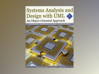 Systems Analysis and Design with UML, International Student Version, 3rd Ed av Alan Dennis