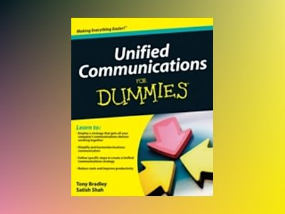 Unified Communications For Dummies av Robert Kao