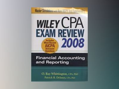 Wiley CPA Exam Review 2008 Financial Accounting and Reporting with FARS 200 av Patrick R. Delaney