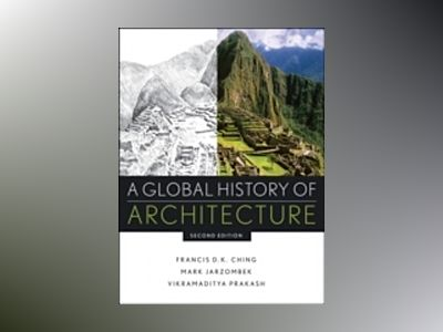 A Global History of Architecture, 2nd Edition av Francis D. Ching