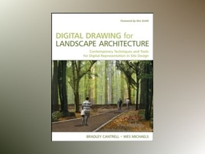 Digital Drawing for Landscape Architecture: Contemporary Techniques and Too av Bradley Cantrell
