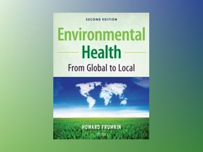 Environmental Health: From Global to Local, 2nd Edition av Howard Frumkin