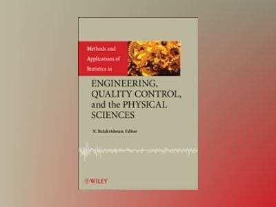 Methods and Applications of Statistics in Engineering, Quality Control, and av N. Balakrishnan