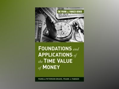 Foundations and Applications of the Time Value of Money av Pamela Peterson Drake