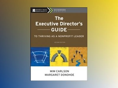 The Executive Director's Guide to Thriving as a Nonprofit Leader, 2nd Editi av Mim Carlson