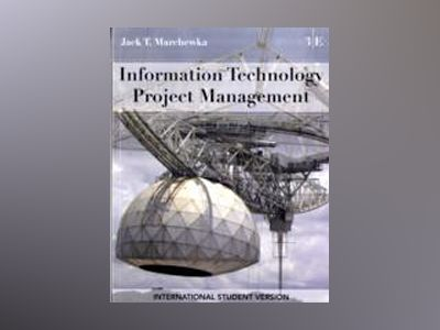 Information Technology Project Management with CD-ROM, International Studen av Jack T. Marchewka