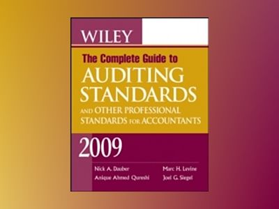 Wiley The Complete Guide to Auditing Standards, and Other Professional Stan av Nick A. Dauber