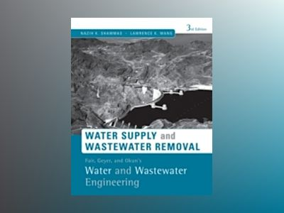 Water Supply and Distribution and Wastewater Collection, 3rd Edition av Daniel A. Okun