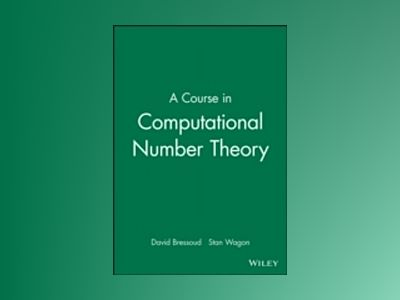 A Course in Computational Number Theory av David Bressoud