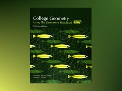 College Geometry: Using The Geometer's Sketchpad, Preliminary Edition av Barbara E. Reynolds