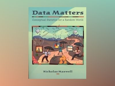 Data Matters: Conceptual Statistics for a Random World av Nicholas Maxwell