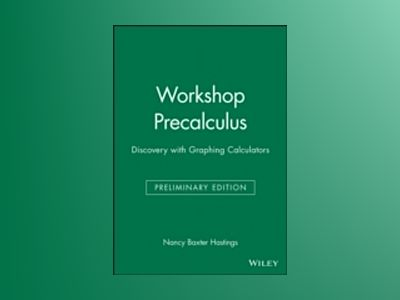 Workshop Precalculus: Discovery with Graphing Calculators, Preliminary Edit av Nancy Baxter Hastings