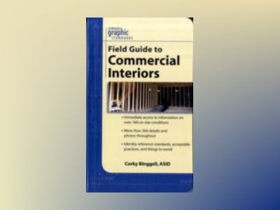 Graphic Standards Field Guide to Commercial Interiors av Corky Binggeli
