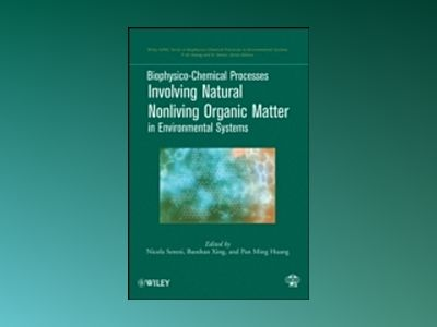 Biophysico-Chemical Processes Involving Natural Nonliving Organic Matter in av Pan Ming Huang