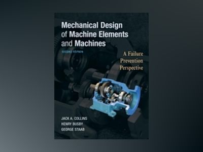 Mechanical Design of Machine Elements and Machines, 2nd Edition av Jack A. Collins