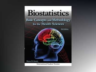 Biostatistics: Basic Concepts and Methodology for the Health Sciences, Inte av Wayne W. Daniel